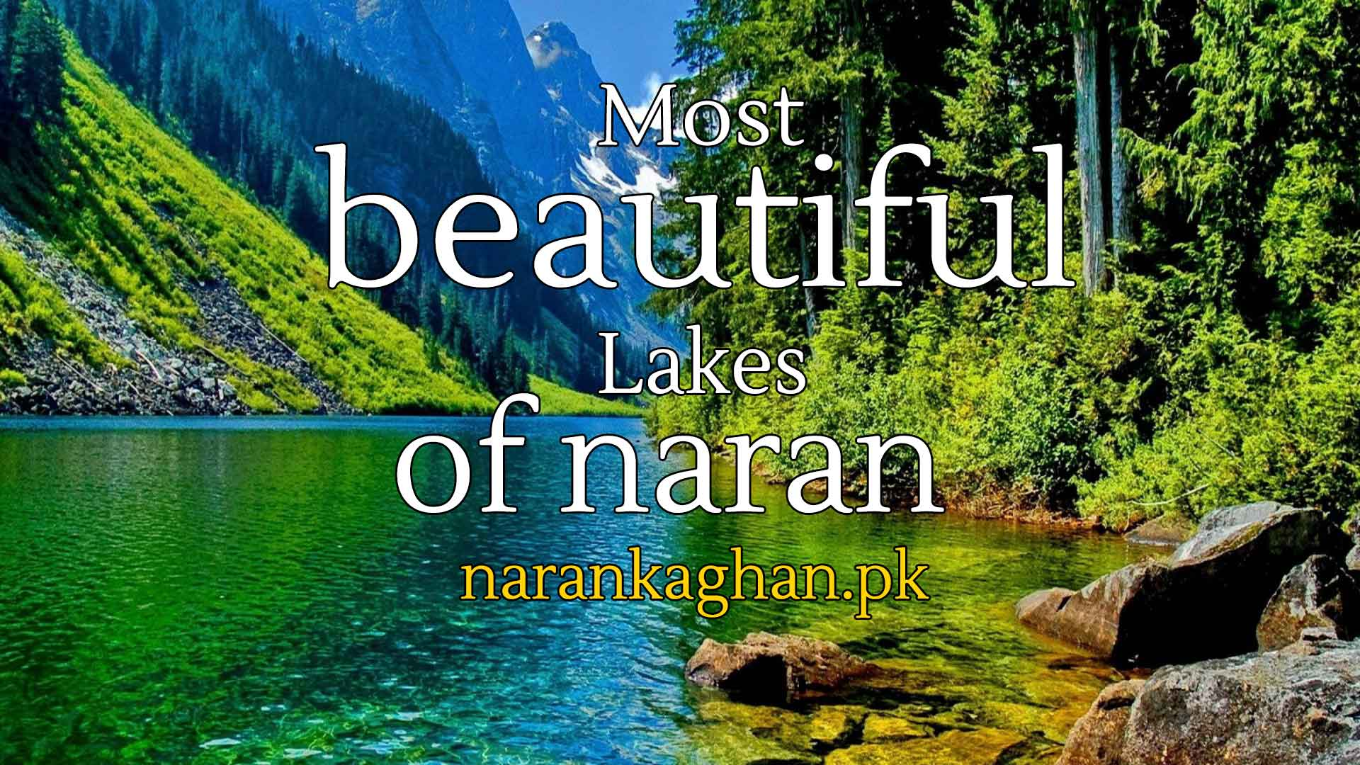 Swirling Lakes Among Mountains : Beautiful Places In Naran Kaghan
